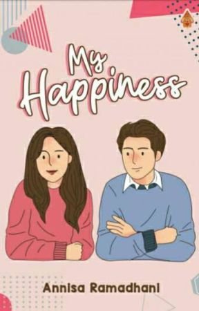 My Happiness (Sudah Terbit!) by annisarnh