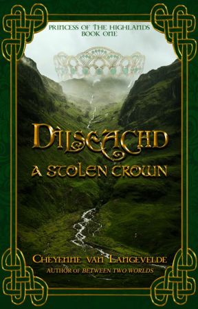 Dìlseachd - A Stolen Crown by CelticWarriorQueen17