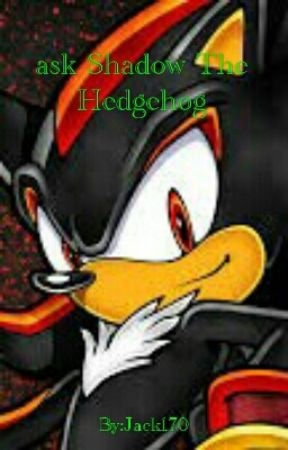 Ask Shadow The Hedgehog by Jack170