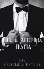 Mrs. And Mr. Mafia by Canadian_author_13