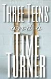 Three Teens And A Time Turner √   cover