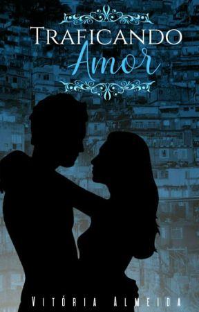 ¹ Traficando Amor by VicAlmeida_