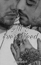 All I Ever Need 🔒 ♡BxB♡ by IzzySaysHaii