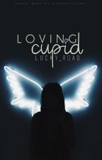Loving Cupid #OnceUponNow by lucky_road