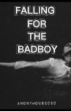 Falling for the Bad Boy by Anonymous2050