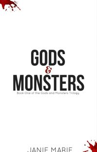 Gods and Monsters (#1) Publishing Feb 2017 Details inside ✖✖ cover