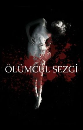 ÖLÜMCÜL SEZGİ by BernaOkur