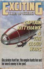 Captain Kittyhawk & The Cloud Wars by The-Scrivener