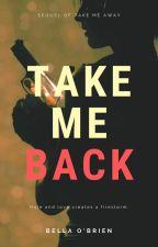 Take Me Back | ✔️ by itsbellaobrien