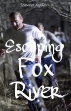 Escaping Fox River | Prison Break [On Hold] by ScarletAlpha