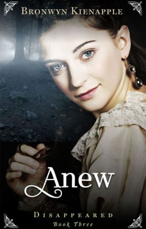 Anew (Disappeared #3) by bronwynkienapple