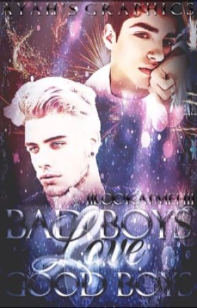 Bad Boys Love Good Boys||BoyxBoy by 11LookAtMeh11
