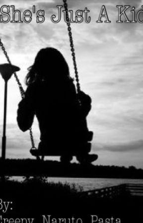 She's Just A Kid {Poem} by creepy_naruto_pasta