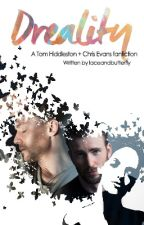 Dreality (A Tom Hiddleston/Chris Evans/female reader fanfiction) by laceandbutterfly
