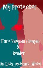 My Protector (Taro Yamada X Reader) by Lady_midnight_writer