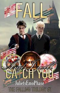 """Fall, And I Will Catch You (A Drarry FanFiction/""""Falling"""" 1 of 3) cover"""