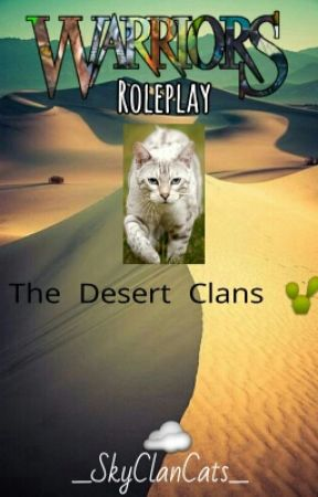 Warriors Roleplay: The Desert Clans   by iiLaughingStock