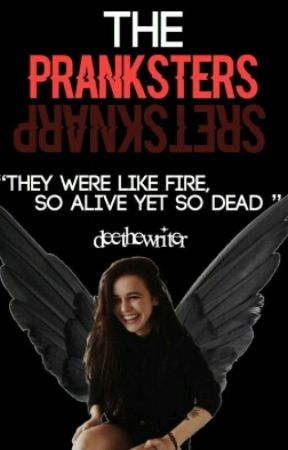 The Pranksters [Coming soon] by Deethewriter
