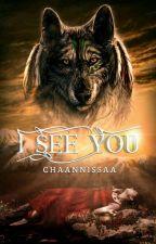 I See You (Werewolf) oleh channisaerfan
