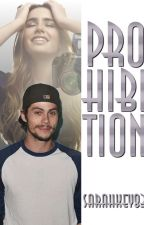 Prohibition || Dylan O'Brien by Sarahkey83