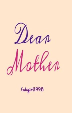 Dear Mother by fabgirl1998