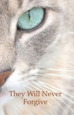 They Will Never Forgive by warriors_of_fire