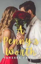 A Penny's Worth (Completed) by Van_Carley