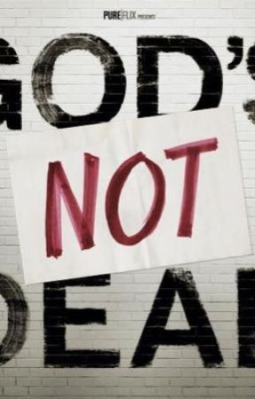 GOD'S NOT DEAD by Four5_Needs_Love