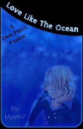 Love Like The Ocean [One Piece][Sanji] by Mysmi7