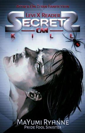 Secrets Can Kill | Levi X Reader | AU by Pride_Fool_Sinister