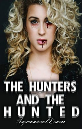 The Hunters And The Hunted [Supernatural]  by MyTroubledMind