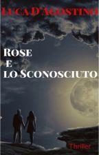 Rose e lo Sconosciuto di LucaDagostino36