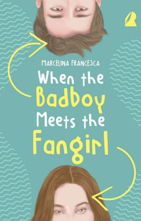 When The Badboy Meets The Fangirl by trooyesivan