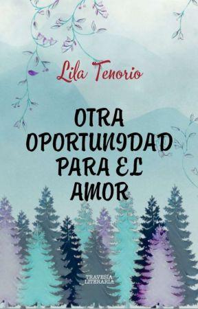 OTRA OPORTUNIDAD PARA EL AMOR by LilaTenorio