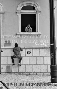 Pete Wentz's Guide To Getting the Lead Role (And A Boyfriend) >> Petekey cover