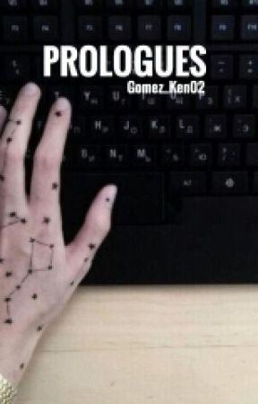 Prologues.  by Gomez_Ken02