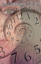 An Abundance Of Time by Bernade_Books