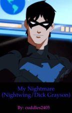 My Nightmare (Nightwing/Dick Grayson) by cuddles2405