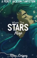 When the Stars Align -  A Percy Jackson Fanfiction by Miss_Crippsy