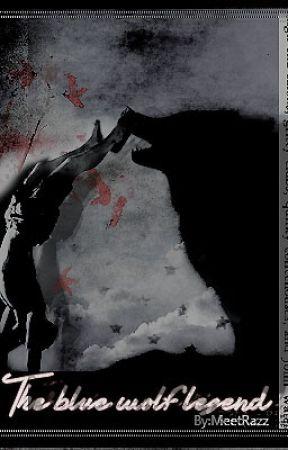 أسطورة الذئب الأزرق | The Blue Wolf Legend (Completed) by MeetRazz