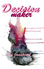 Decision Maker (Series#4) by Janapearl_