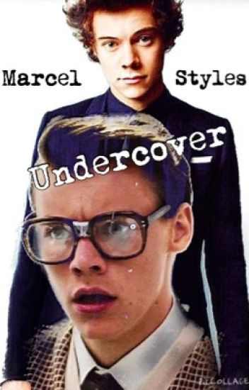 Marcel styles UNDERCOVER (Harry styles)
