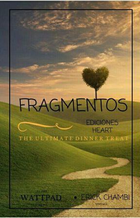 FRAGMENTOS by ErickChambiMartinez