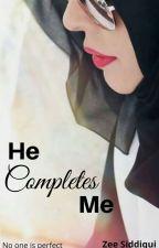 He Completes Me ✔ by zeeSiddiqui