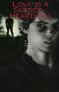 Love is a Suicide                     Heartless cover