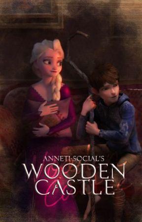 Wooden Castle || Jelsa Fanfiction by Anneti-social