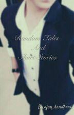 Random Tales And Short Stories by ajay_kandhari