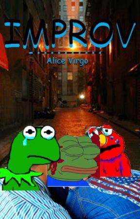 Improv |Meme Shot| by AliceVirgo