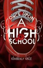 Once Upon A High School  A Short Story Collection  by KarateChop