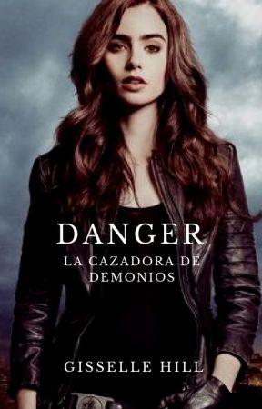 Danger: La Cazadora de demonios by GisselleHill